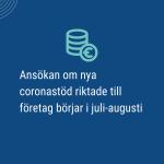 Ansökan om nya coronastöd riktade till företag börjar i juli-augusti
