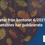 Nyheter från kontoret 4/2021 har publicerats
