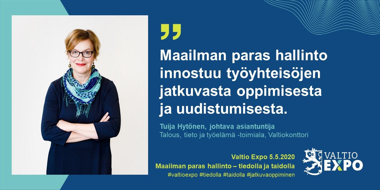 """Johtava asiantuntija Tuija Hytönen, Valtiokonttori: """"Maailman paras hallinto innostuu työyhteisöjen jatkuvasta oppimisesta ja uudistumisesta."""""""