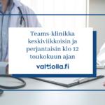 Kaikille avoimia Teams-klinikoita
